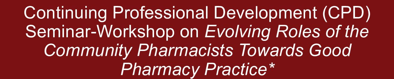 Community Pharmacists Towards Good Pharmacy Practice: A CPD Seminar Workshop