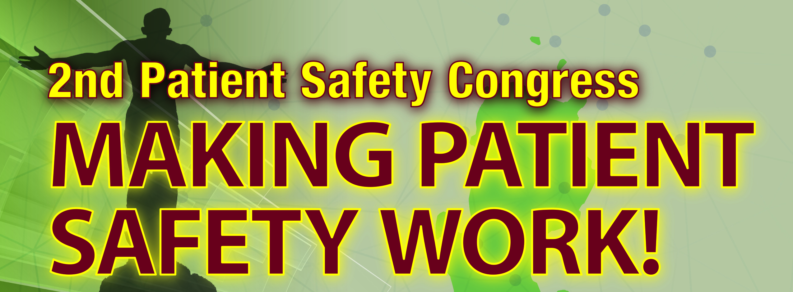 2nd Patient Safety Congress: Making Patient Safety Work!