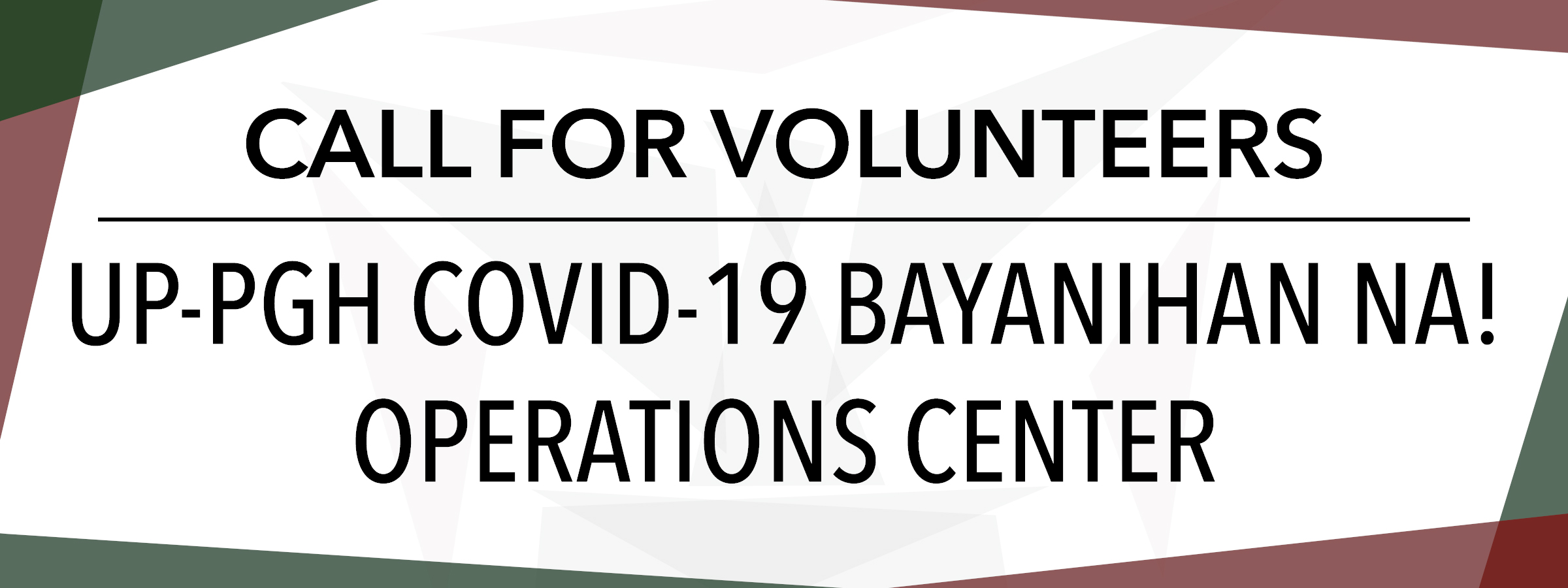 CALL FOR VOLUNTEERS: UP-PGH COVID-19 Bayanihan Na! Operations Center